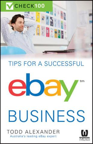 Tips for a Successful eBay Business by Todd Alexander