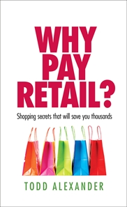 Why Pay Retail by Todd Alexander